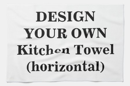 design your own kitchen towel (horizontal) | zle