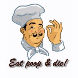 Eat Poop & Die