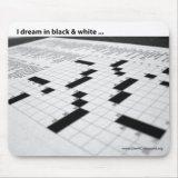 Crossword - I Dream In Black And White Mousepad