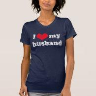 I love my husband t shirt