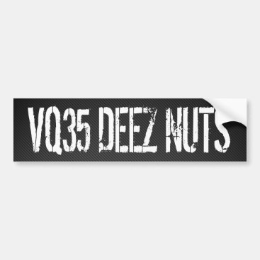 VQ35 Deez Nuts Bumper Sticker