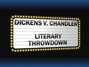 Lit Throwdown Chandler v Dickens