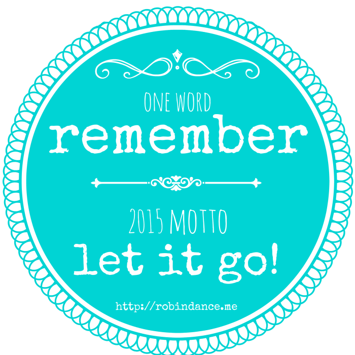 2015 One Word - Motto - Resolutions