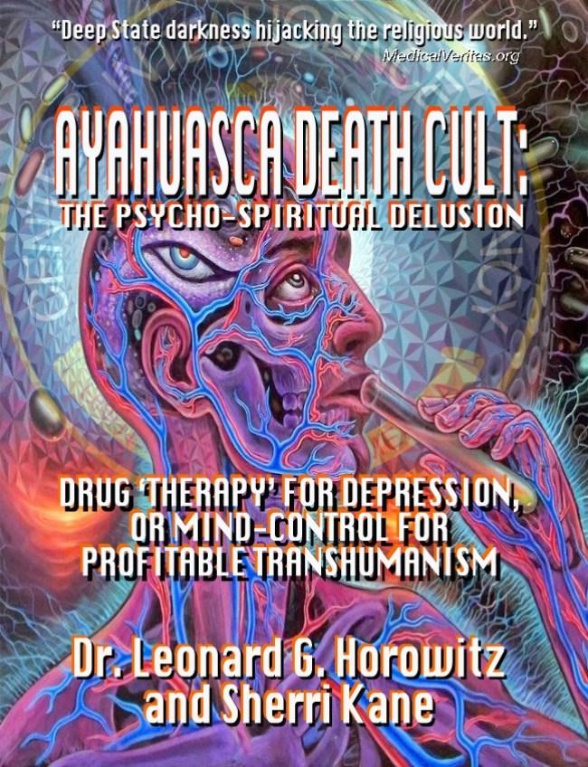 Dr. Leonard G. Horowitz & Sherri Kane - Ayahuasca Dealth Cult The Psycho-Spiritual Illusion