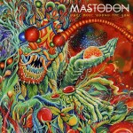 MASTODON LAUNCHES VIDEO FEATURING SKINNER AND BRANN DAILOR