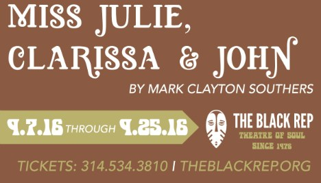 The Black Rep presents Miss Julie, Clarissa and John