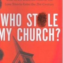 "Book Review: ""Who Stole My Church"" by Gordon McDonald"