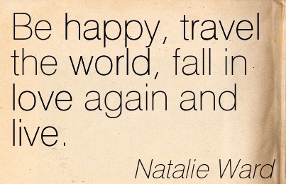 Quotation-Natalie-Ward-world-live-love-travel-happy-Meetville-Quotes-62348
