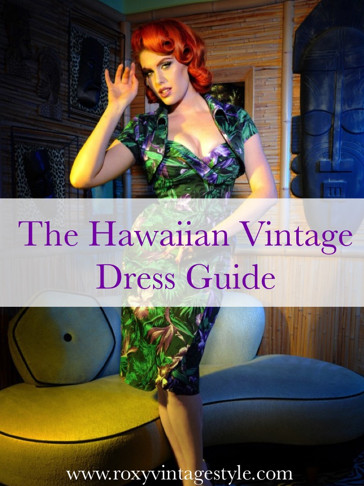 The Hawaiian Vintage Dress Guide Roxy Vintage Style