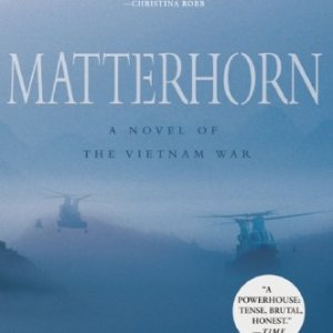 Matterhorn-A-Novel-of-the-Vietnam-War-0