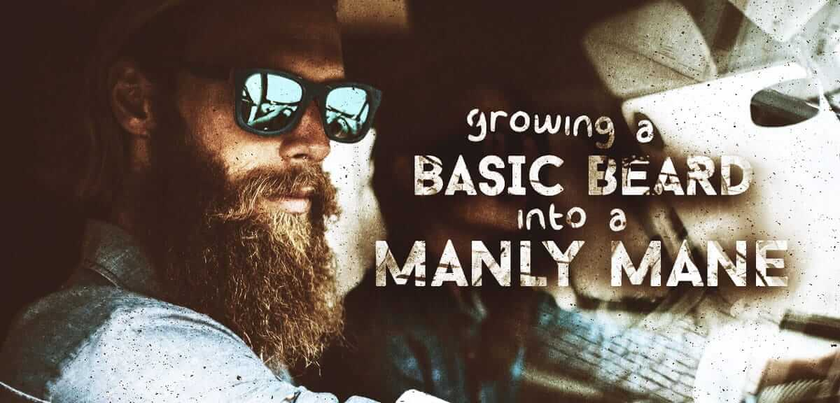 Growing a Basic Beard into a Manly Mane