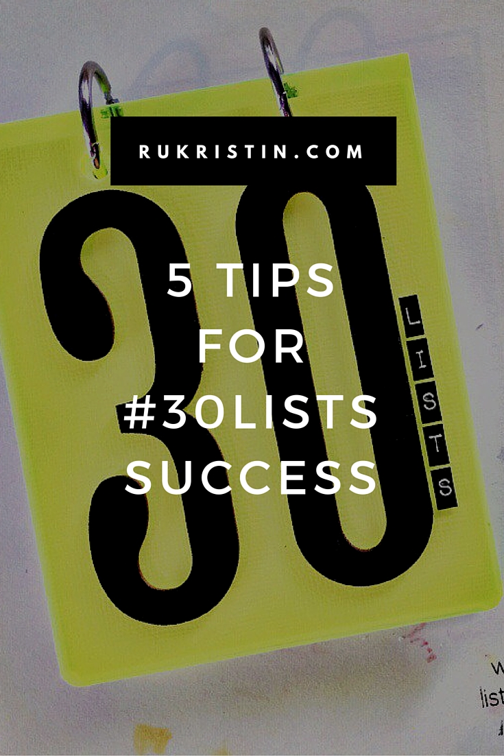 5 Tips for 30 days of lists success by rukristin