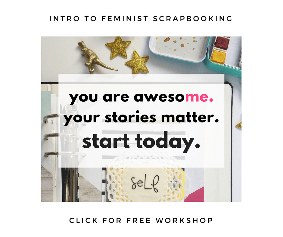 Intro to Feminist Scrapbooking