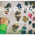 Rock Climbing and Life Lessons