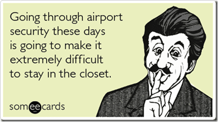 airport security difficult stay closet somewhat topical ecards someecards thumb Meals and Miles to the Airport