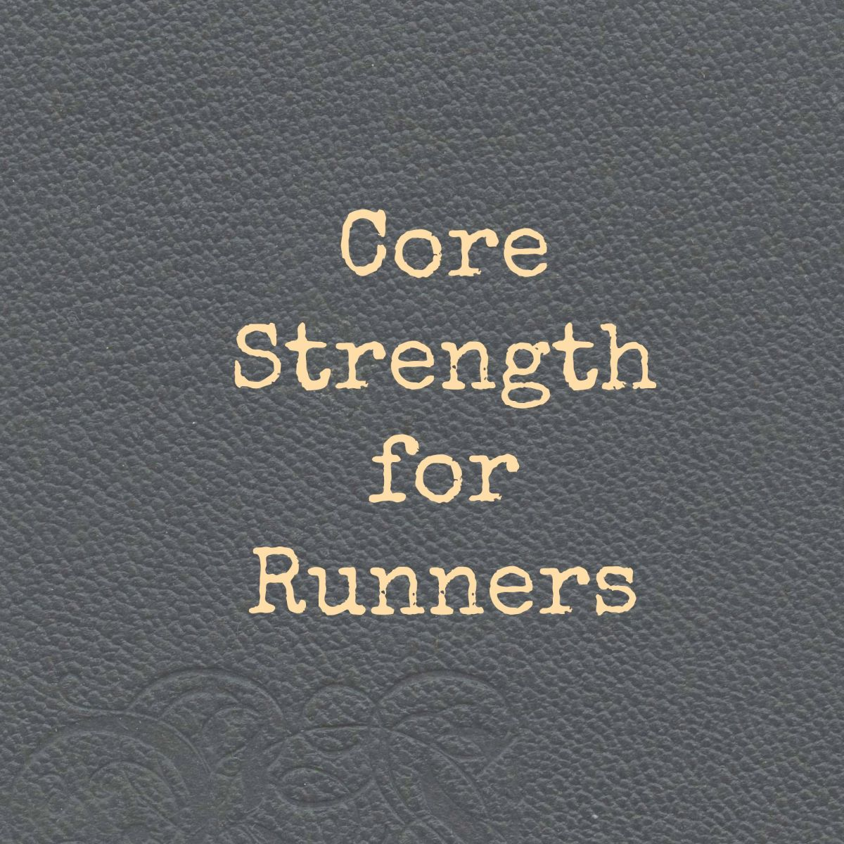 TotR: Core Strength for Runners
