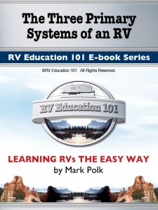 Three Primary Systems of an RV LP Gas System / Water System / Electrical System