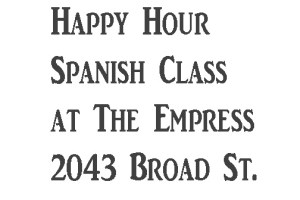 Happy Hour Spanish Class – Wednesdays 6PM at The Empress