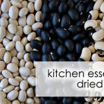 Kitchen Essentials: Cooking With Dried Beans