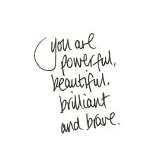 you are powerful, be