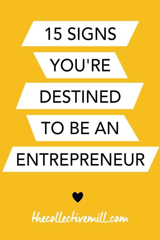 15 Signs You're Destined to be an Entrepreneur:  If you're looking at this pin, you've already checked off #1 on this list! This means you've thought about becoming an entrepreneur which is awesome. The problem is most of us don't think it can become a reality. But why not? Check out these 15 signs to see if you're destined to be an entrepreneur. TheCollectiveMill.com: