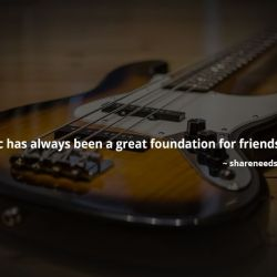 Music Has Always Been a Great Foundation for Friendships