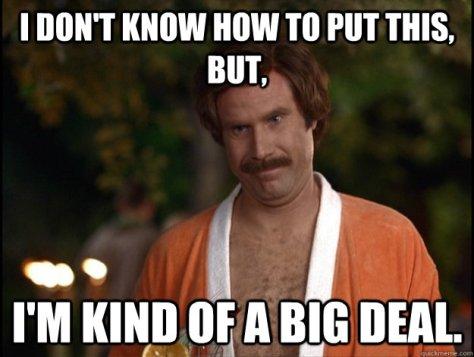 I'm kind of a big deal...