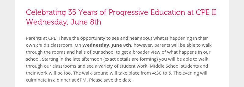 Celebrating 35 Years of Progressive Education at CPE II Wednesday, June 8th Parents at CPE II have...