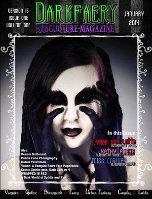 Darkfaery Subculture Magazine: January 2014: Version 15: Issue 1: Volume 1