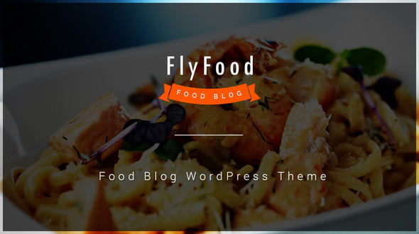 Download FlyFood - Food Blog WordPress Theme Restaurant Wordrpess Themes