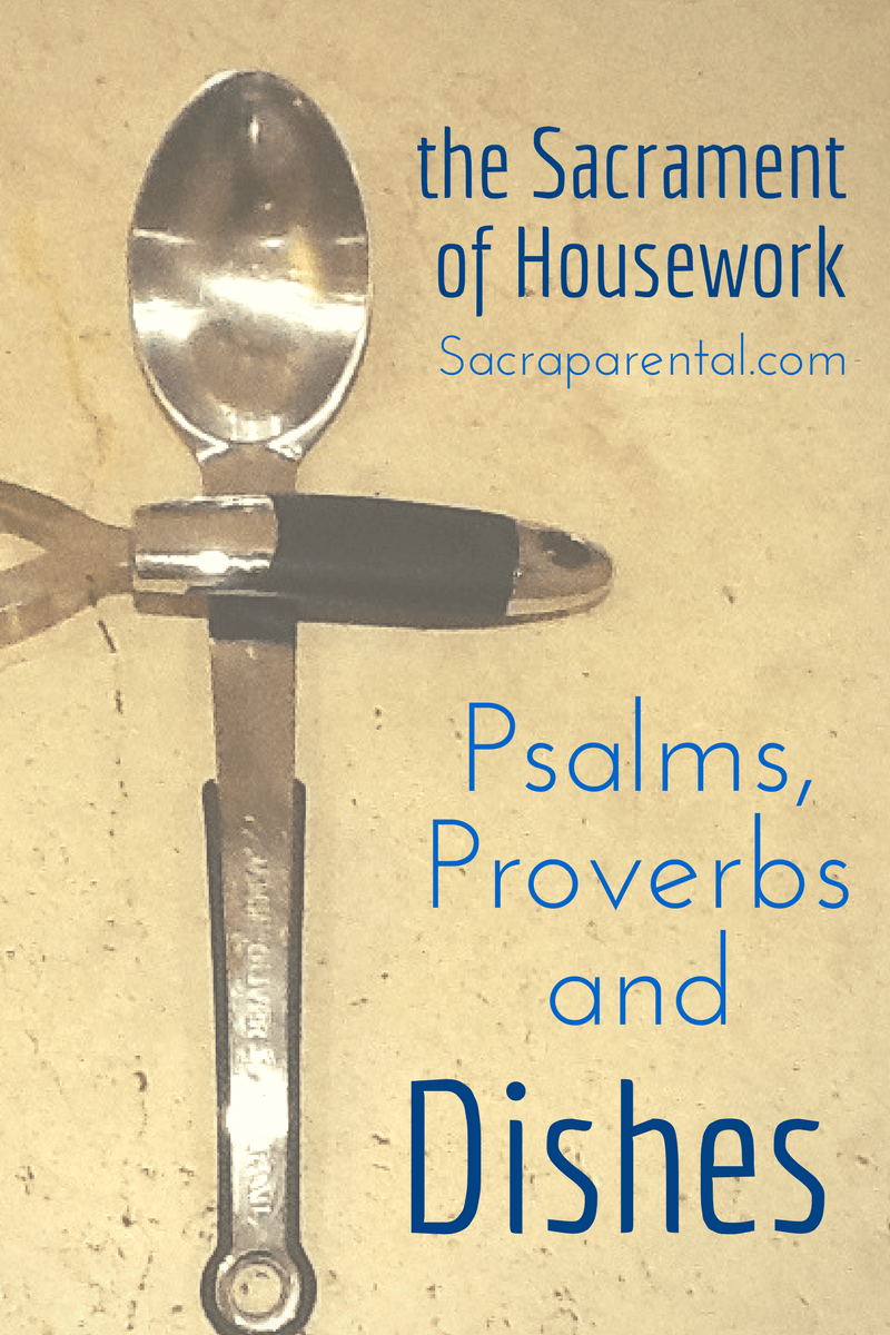 The Sacrament of Housework - some encouragement for the weary housekeeper! | Sacraparental.com