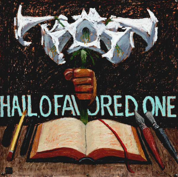 Hail O Favored One, 2007, Wayne Forte, used with kind permission.