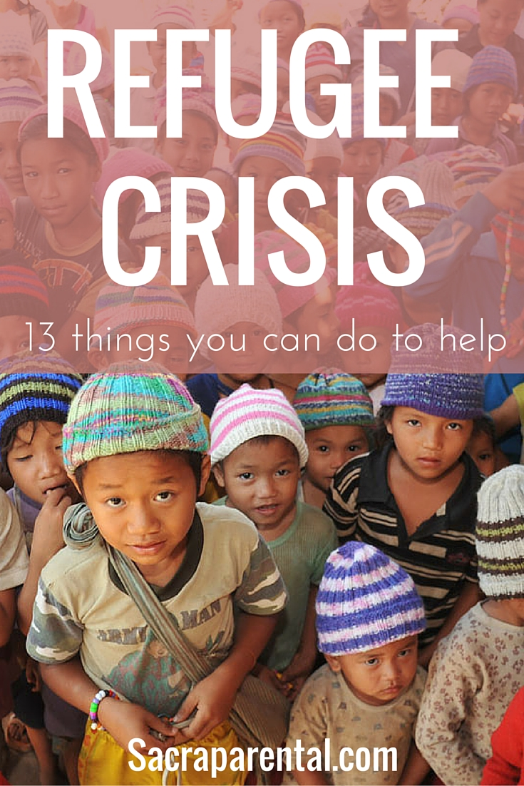 13 things you can do to respond to the refugee crisis | Sacraparental.com