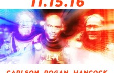 The Most Epic Podcast in Internet History vol 2 – Rogan, Hancock, Carlson  – 11/15/16