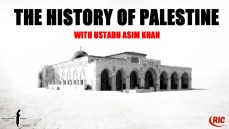 The History of Palestine with Ustadh Asim Khan..17.12.17