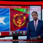 BBC Oo Si Qoto Dheer U Falanqeysay Xidhiidhka Cusub Ee U Bilowdey Somaliya Iyo Eritrea +[ Muuqaal ]