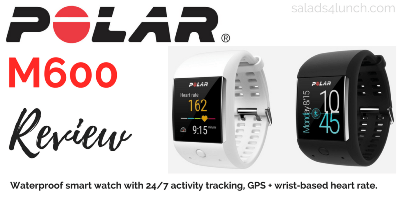 Polar M600 GPS Watch Review: A stylish and waterproof smart watch with wrist-based heart rate monitoring and 24/7 activity tracking