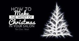 \How to Make the Most of Christmas in Your Salon - Part One\
