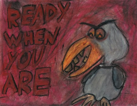 """""""Ready When You Are."""" 6/7/13. Oil pastel. 9½x12""""."""