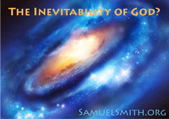 The Inevitability of God?