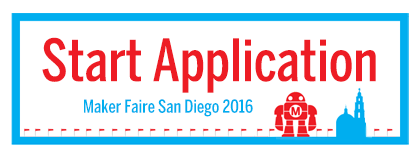 Call for Makers Application for Maker Faire San Diego 2016