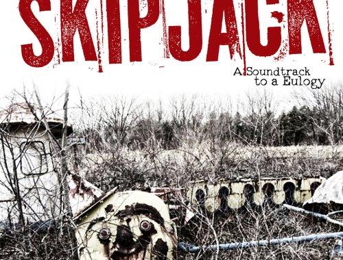 Skipjack A Soundtrack to a Eulogy