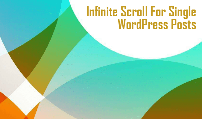 Bring Infinite Scroll Feature To Single Post Pages In WordPress
