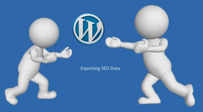 Transfer SEO Data From One WordPress Theme Or Plugin To Another