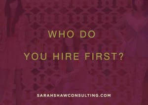 who to hire first
