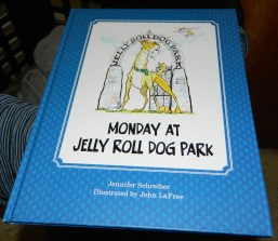 Monday at Jelly Roll Dog Park - Hardcover