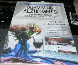 Surviving Alzheimer's With Friends, Facebook, and a Really Big Glass of Wine Paperback