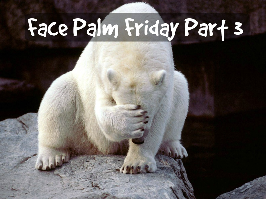 Face Palm Friday Part 3 - Sassy Townhouse Living