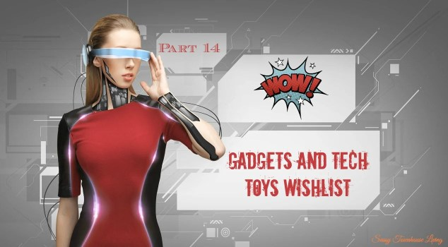 Gadgets and Tech Toys Wishlist Part 14 - Sassy Townhouse Living