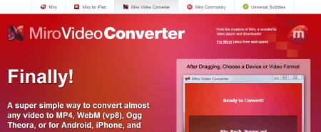 Miro Video Converter FREE Convert any video to MP4 WebM vp8 iPhone Android iPod iPad and more. 450x186 5 Best Free Audio   Video Format Conversion Software